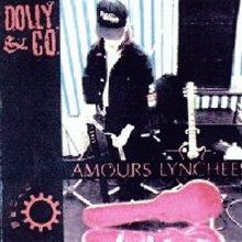 dolly : amours lynchees