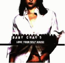 Baby Chaos : Love your self abuse