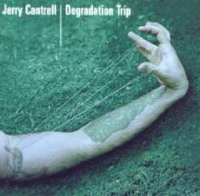 Jerry Cantrell : Degradation trip