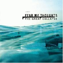Fear my thoughts : The great collapse