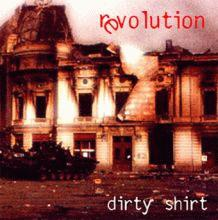 dirty shirt : revolution