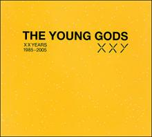 The Young Gods : XXY