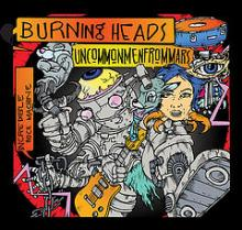 Burning Heads & Uncommonmenfrommars : Incredible rock machine