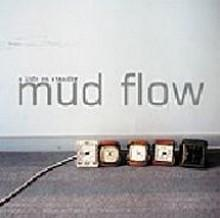 mud flow : a life on standby