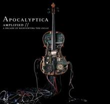 Apocalyptica : Amplified - a decade of reinventing the cello