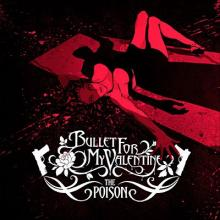 Bullet For My Valentine : The poison