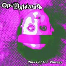Openightmare : Pinks of the vintage