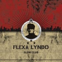 Flexa Lyndo - Slow club
