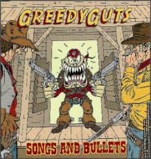 Greedy Guts : songs and bullets