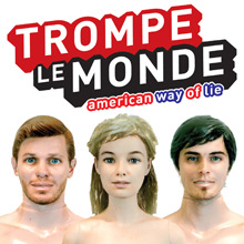 Trompe Le Monde : American way of lie