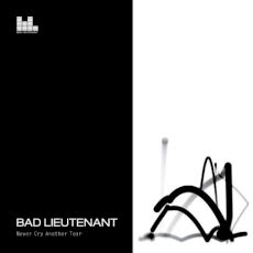 Bad Lieutenant - Never cry another tear
