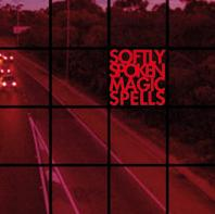Softly Spoken Magic Spells - And those appear...