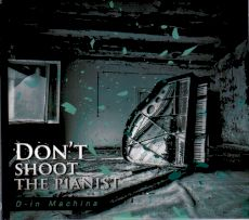 Don't shoot the pianist - D-in Machina
