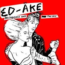 Ed-Ake - Decadence and poetry