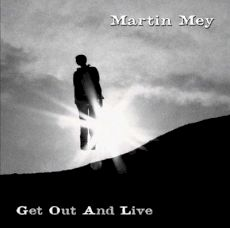 Martin Mey - Get out and Live