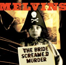 Melvins - The bride screamed murder