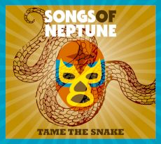 Songs of Neptune - Tame the snake