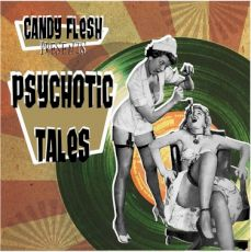 Candy Flesh - Psychotic tales