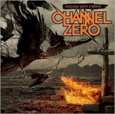 Channel Zero - Feed'm with a brick