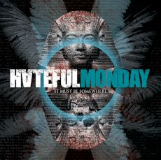 Hateful Monday - It Must Be Somewhere