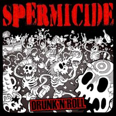 Spermicide_Drunk'n'Roll