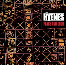 the Hyenes - Peace and loud