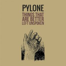 Pylone - Things that are better left unspoken