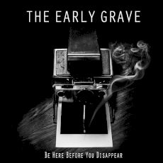 Artwork The Early Grave - Be here before your disappear