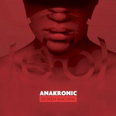 Anakronic - Spoken Machine
