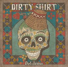 Dirty Shirt - Dirtylicious
