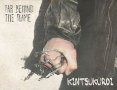 Far behind the Flame - Kintsukuroi