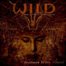 W.I.L.D - Happiness is not allowed