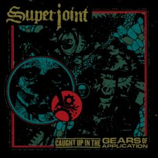 Superjoint - Caught up in the gears of the application