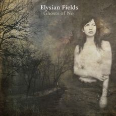 Elysian Fields - The Ghosts of no