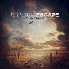 Perpetual Escape - Into my dreams