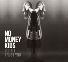 No Money Kids - I don't trust you