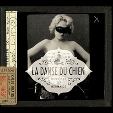 La Danse du Chien - Monsters And Mermaids