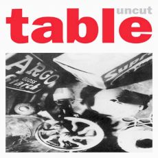 Table - Uncut