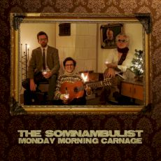 The Somnambulist - Monday Morning Carnage