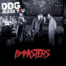 Dog Bless you - Banksters