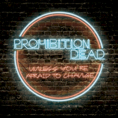 Prohibition Dead - Unless you're afraid to change