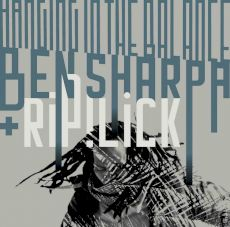 Ben Sharpa & Rip!Lick - Hanging in the balance