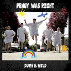 Penny was right : Dumb & Wild